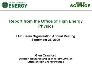 OFFICE OF SCIENCE Report from the Office of