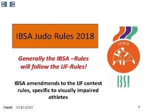 IBSA Judo Rules 2018 Generally the IBSA Rules