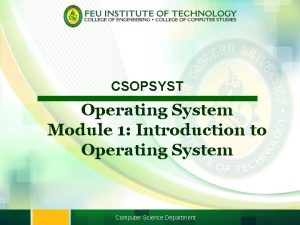 CSOPSYST Operating System Module 1 Introduction to Operating