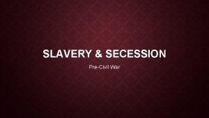SLAVERY SECESSION PreCivil War 4 VIEWS OF SLAVERY