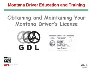 Montana Driver Education and Training Obtaining and Maintaining