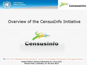 United Nations Statistics Division Overview of the Census