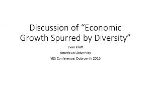 Discussion of Economic Growth Spurred by Diversity Evan
