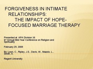 FORGIVENESS IN INTIMATE RELATIONSHIPS THE IMPACT OF HOPEFOCUSED
