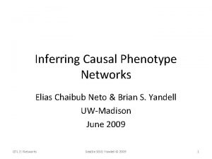 Inferring Causal Phenotype Networks Elias Chaibub Neto Brian