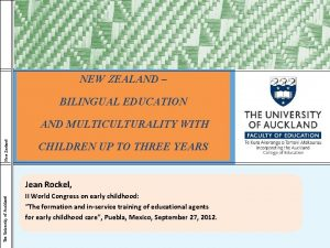NEW ZEALAND BILINGUAL EDUCATION New Zealand AND MULTICULTURALITY