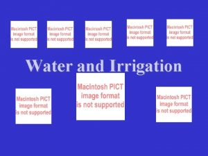 Water and Irrigation The water cycle Water and