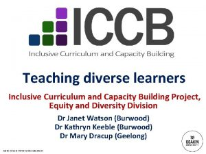 Teaching diverse learners Inclusive Curriculum and Capacity Building