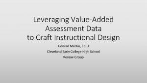 Leveraging ValueAdded Assessment Data to Craft Instructional Design