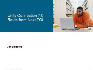 Unity Connection 7 0 Route from Next TOI