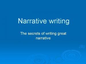 Narrative writing The secrets of writing great narrative