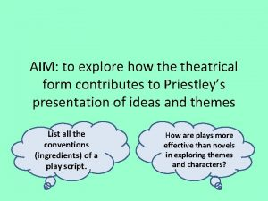 AIM to explore how theatrical form contributes to