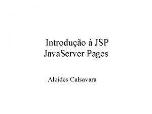 Introduo JSP Java Server Pages Alcides Calsavara Referncias
