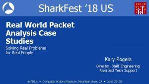 Shark Fest 18 US Real World Packet Analysis