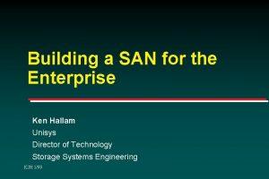 Building a SAN for the Enterprise Ken Hallam