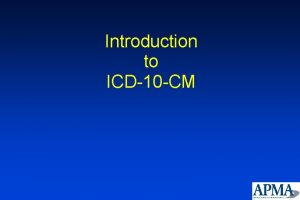 Introduction to ICD10 CM ICD10 Final Rule CMS0013