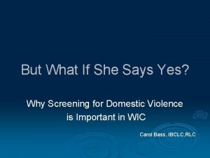 But What If She Says Yes Why Screening