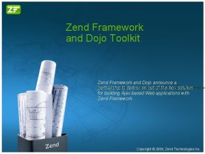 Zend Framework and Dojo Toolkit Zend Framework and