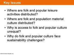Key Issues Where are folk and popular leisure