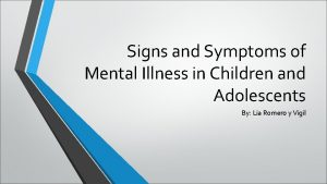 Signs and Symptoms of Mental Illness in Children