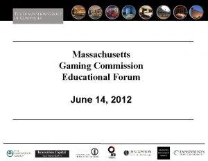 Massachusetts Gaming Commission Educational Forum June 14 2012