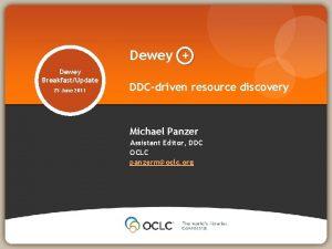 Dewey Dewey BreakfastUpdate 25 June 2011 DDCdriven resource