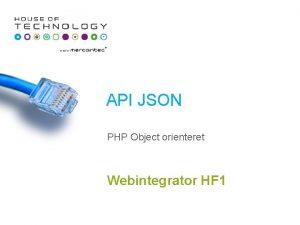 API JSON PHP Object orienteret Webintegrator HF 1
