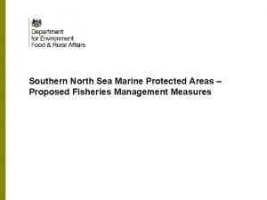 Southern North Sea Marine Protected Areas Proposed Fisheries