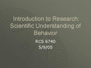 Introduction to Research Scientific Understanding of Behavior RCS