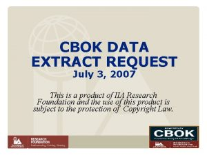 CBOK DATA EXTRACT REQUEST July 3 2007 This