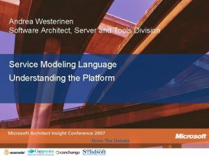 Andrea Westerinen Software Architect Server and Tools Division