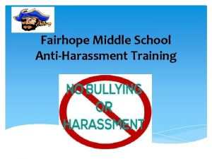 Fairhope Middle School AntiHarassment Training Fairhope Middle School
