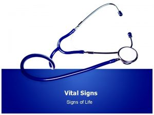 Vital Signs of Life Vital Signs VS Learning