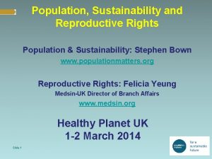 Population Sustainability and Reproductive Rights Population Sustainability Stephen