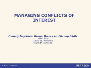 MANAGING CONFLICTS OF INTEREST Joining Together Group Theory