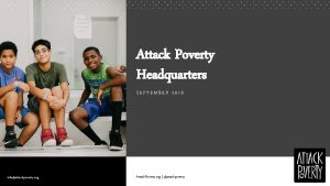 Attack Poverty Headquarters SEPTEMBER 2018 infoattackpoverty org Attack