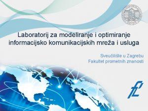 Laboratorij za modeliranje i optimiranje informacijsko komunikacijskih mrea
