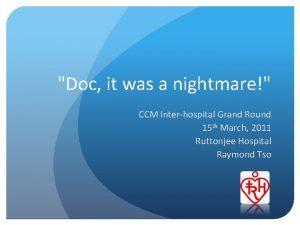 Doc it was a nightmare CCM Interhospital Grand