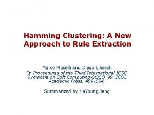 Hamming Clustering A New Approach to Rule Extraction