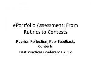 e Portfolio Assessment From Rubrics to Contests Rubrics