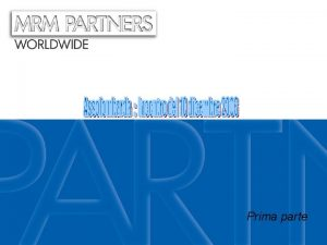 Prima parte MRM Partners Parte integrante di Mc