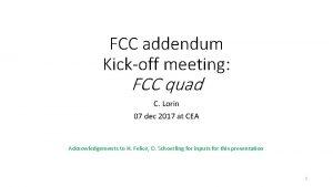 FCC addendum Kickoff meeting FCC quad C Lorin