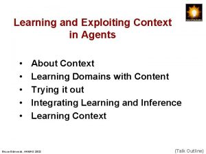 Learning and Exploiting Context in Agents About Context
