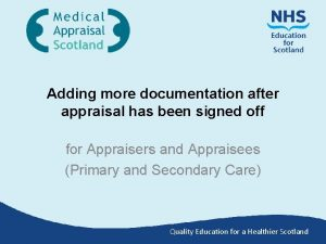Adding more documentation after appraisal has been signed