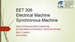 EET 306 Electrical Machine Synchronous Machine School of