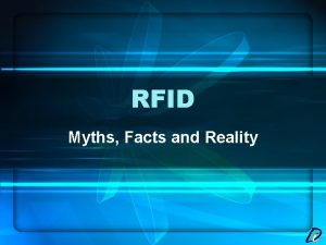 RFID Myths Facts and Reality What is RFID