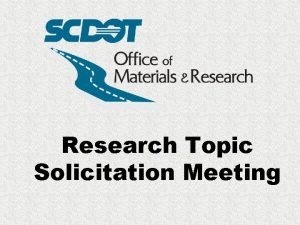 Research Topic Solicitation Meeting Topic Solicitation Meeting The