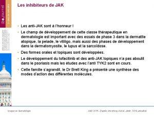 Les inhibiteurs de JAK Les antiJAK sont lhonneur