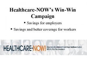 HealthcareNOWs WinWin Campaign Savings for employers Savings and