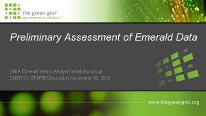 Preliminary Assessment of Emerald Data SNIA Emerald Metric